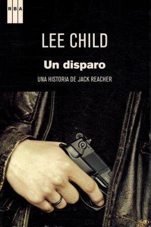Portada UN DISPARO - LEE CHILD - RBA