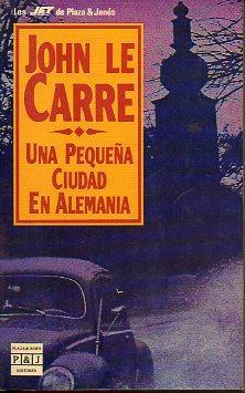 Portada UNA PEQUEÑA CIUDAD EN ALEMANIA - JOHN LE CARRÉ - PLAZA Y JANES