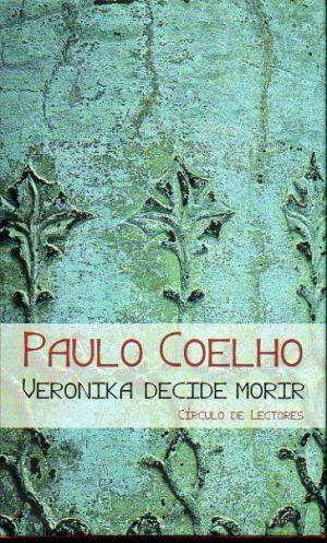 Portada VERONIKA DECIDE MORIR - PAULO COELHO - CIRCULO DE LECTORES