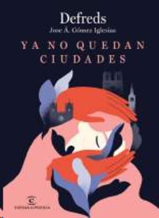Portada YA NO QUEDAN CIUDADES - DEFREDS - ESPASA
