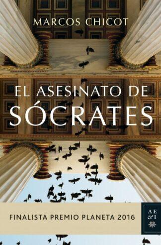 Portada EL ASESINATO DE SOCRATES - MARCOS CHICOT - PLANETA