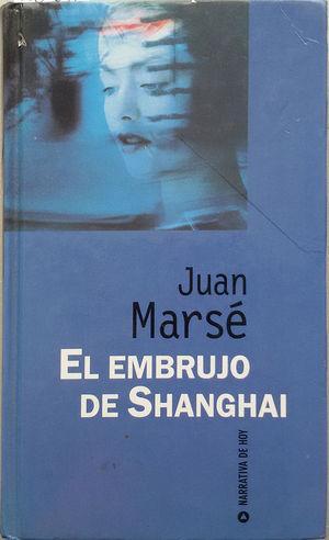 Portada EL EMBRUJO DE SHANGHAI - JUAN MARSE - RBA