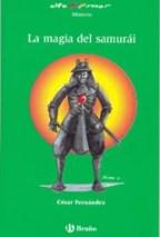 Portada LA MAGIA DEL SAMURAI - CESAR FERNANDEZ - BRUÑO