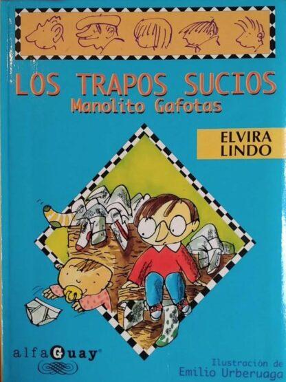Portada LOS TRAPOS SUCIOS. MANOLITO GAFOTAS - ELVIRA LINDO - ALFAGUARA
