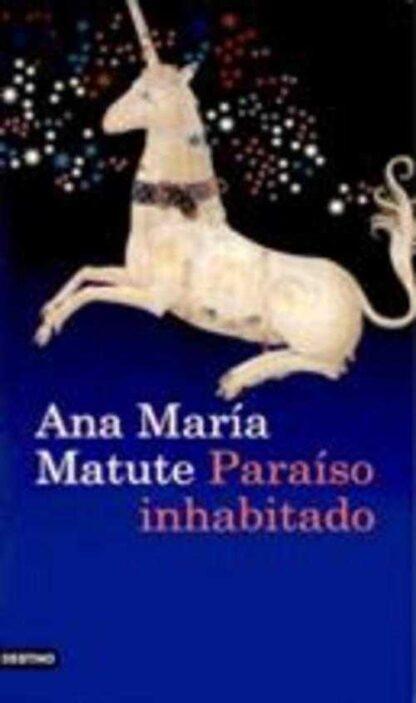 Portada PARAISO INHABITADO - ANA MARIA MATUTE - DESTINO