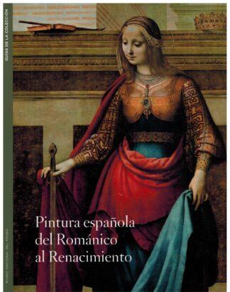 Portada PINTURA ESPAÑOLA DEL ROMANTICO AL RENACIMIENTO - - - MUSEO NACIONAL DEL PRADO