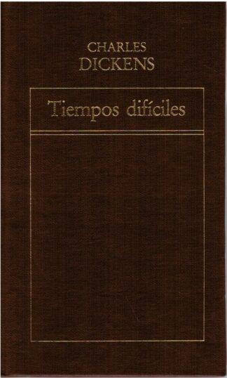 Portada TIEMPOS DIFÍCILES - CHARLES DICKENS - ORBIS