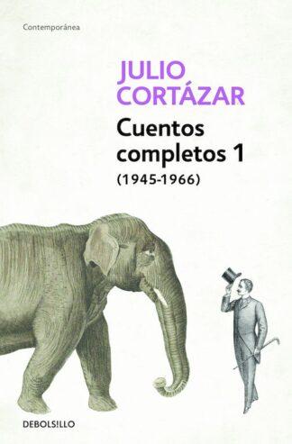 Portada CUENTOS COMPLETOS I - JULIO CORTAZAR - DEBOLSILLO