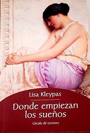 Portada DONDE EMPIEZAN LOS SUEÑOS - LISA KLEYPAS - CIRCULO DE LECTORES