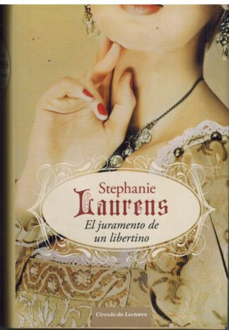 Portada EL JURAMENTO DE UN LIBERTINO - STEPHANIE LAURENS - CIRCULO DE LECTORES