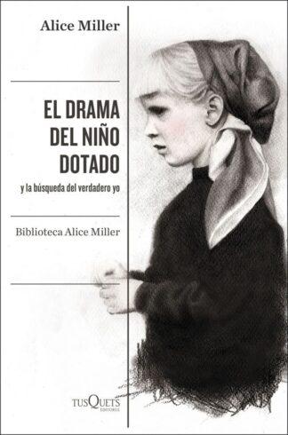 Portada EL DRAMA DEL NIÑO DOTADO - ALICE MILLER - TUSQUETS