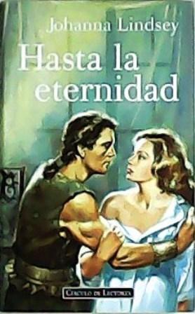 Portada HASTA LA ETERNIDAD - JOHANNA LINDSEY - CIRCULO DE LECTORES