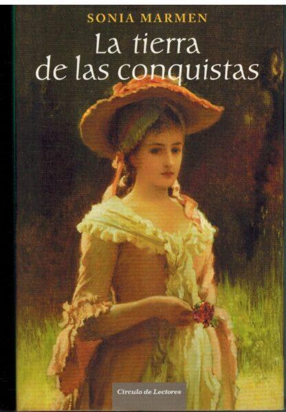 Portada LA TIERRA DE LAS CONQUISTAS - SONIA MARMEN - CIRCULO DE LECTORES