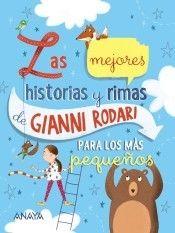Portada LAS MEJORES HISTORIAS Y RIMAS DE GIANNI RODARI PARA LOS MÁS PEQUEÑOS - GIANNI RODARI  - ANAYA
