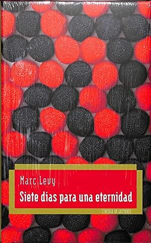 Portada SIETE DIAS PARA UNA ETERNIDAD - MARC LEVY - CIRCULO DE LECTORES