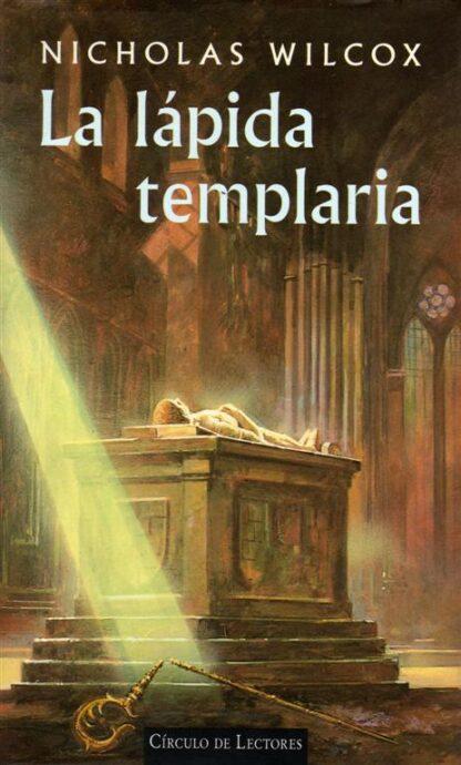Portada LA LAPIDA TEMPLARIA - NICHOLAS WILCOX - CIRCULO DE LECTORES