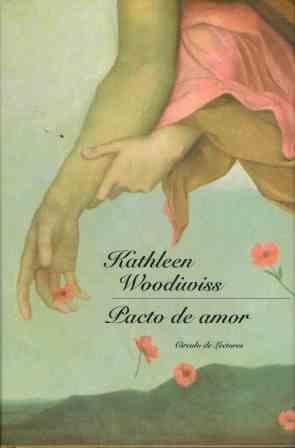 Portada PACTO DE AMOR - KATHLEEN WOODIWISS - CIRCULO DE LECTORES
