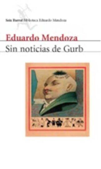 Portada SIN NOTICIAS DE GURB - EDUARDO MENDOZA - SEIX BARRAL
